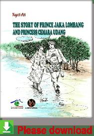 The Story Of Prince Jaka Lombang And Princess Cemara Udang